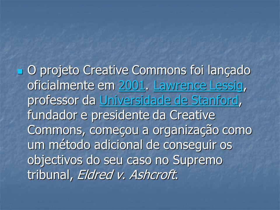 O projeto Creative Commons foi lançado oficialmente em 2001. Lawrence Lessig, professor da Universidade de Stanford, fundador e presidente da Creative