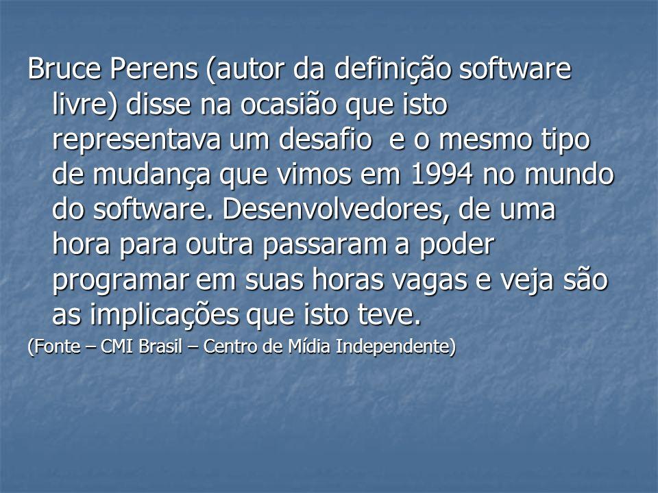 Bruce Perens (autor da definição software livre) disse na ocasião que isto representava um desafio e o mesmo tipo de mudança que vimos em 1994 no mund