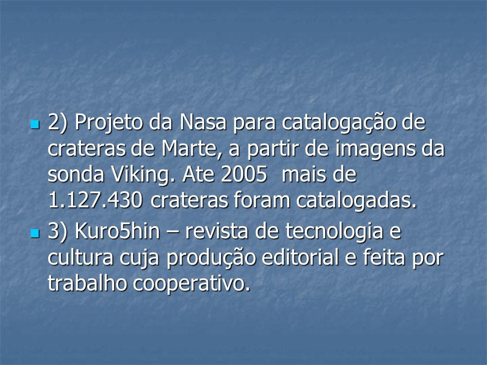 2) Projeto da Nasa para catalogação de crateras de Marte, a partir de imagens da sonda Viking. Ate 2005 mais de 1.127.430 crateras foram catalogadas.