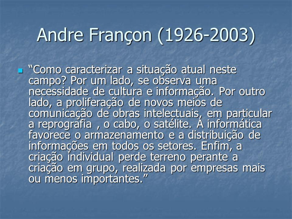 Andre Françon (1926-2003) Como caracterizar a situação atual neste campo? Por um lado, se observa uma necessidade de cultura e informação. Por outro l
