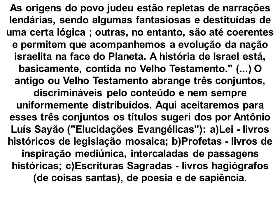 a) Lei abrange cinco livros iniciais, englobados em tradução grega sob o nome de Pentateuco: Gênese Êxodo Levítico Números Deuteronômio