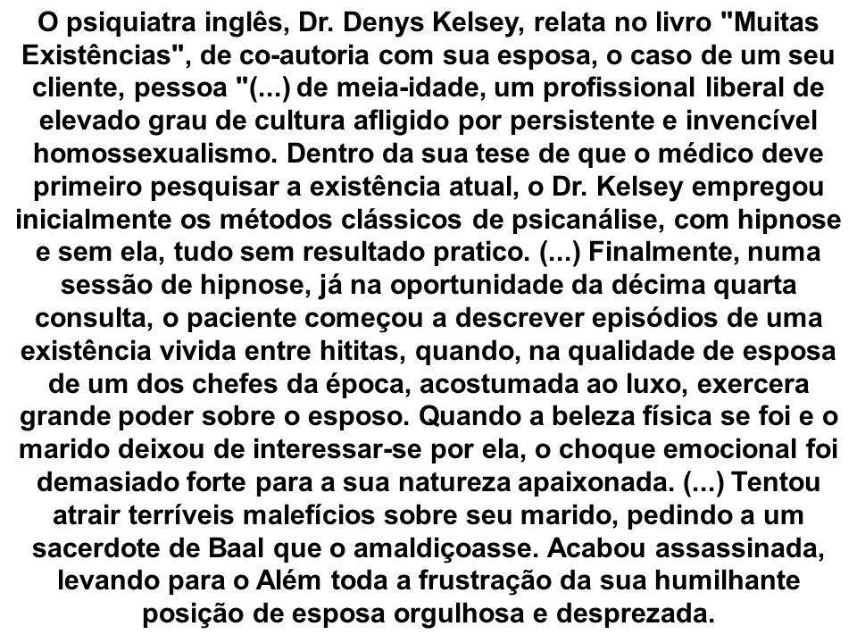 O psiquiatra inglês, Dr. Denys Kelsey, relata no livro