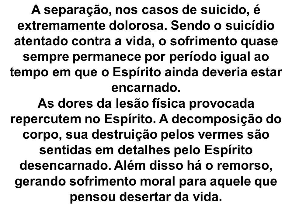 A separação, nos casos de suicido, é extremamente dolorosa.