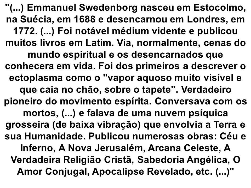 Swedenborg (...) verificou que o outro mundo, para onde vamos apôs a morte, consiste de várias esferas (...); cada um de nós Irá para aquela a que se adapta a nossa condição espiritual.