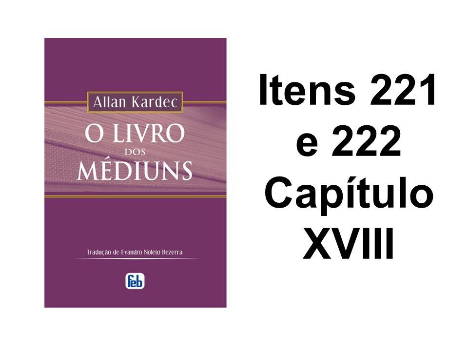 Itens 221 e 222 Capítulo XVIII