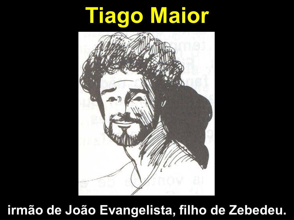 Tiago Maior irmão de João Evangelista, filho de Zebedeu.