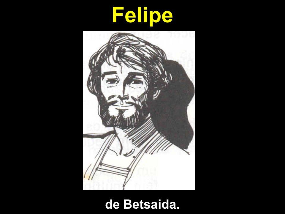 Felipe de Betsaida.