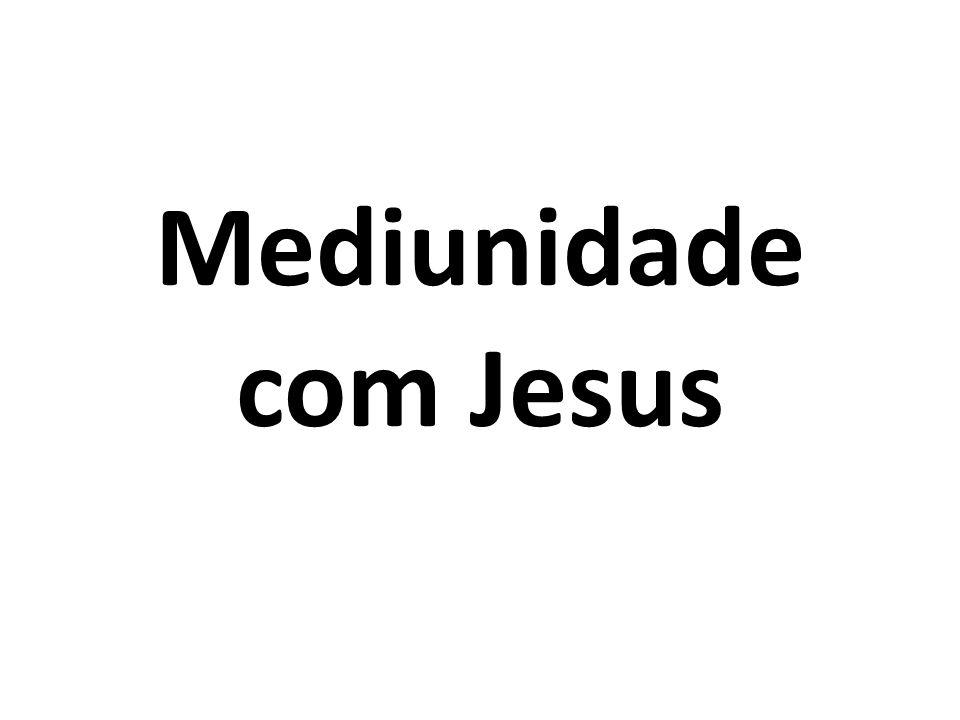 Mediunidade com Jesus