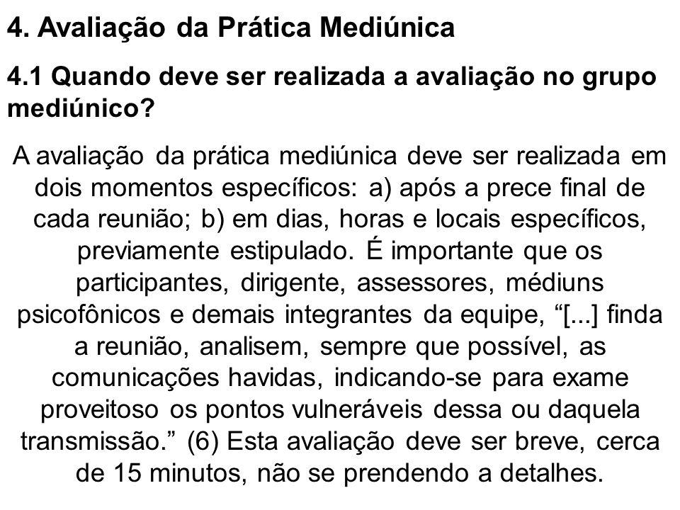 4.Avaliação da Prática Mediúnica 4.1 Quando deve ser realizada a avaliação no grupo mediúnico.