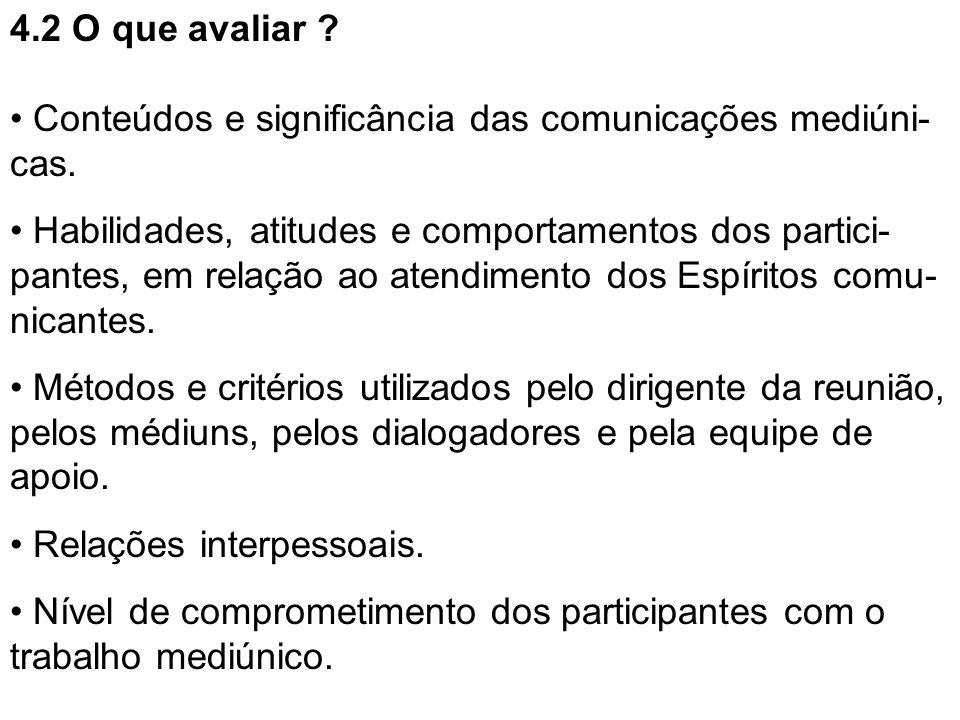 4.2 O que avaliar .Conteúdos e significância das comunicações mediúni- cas.