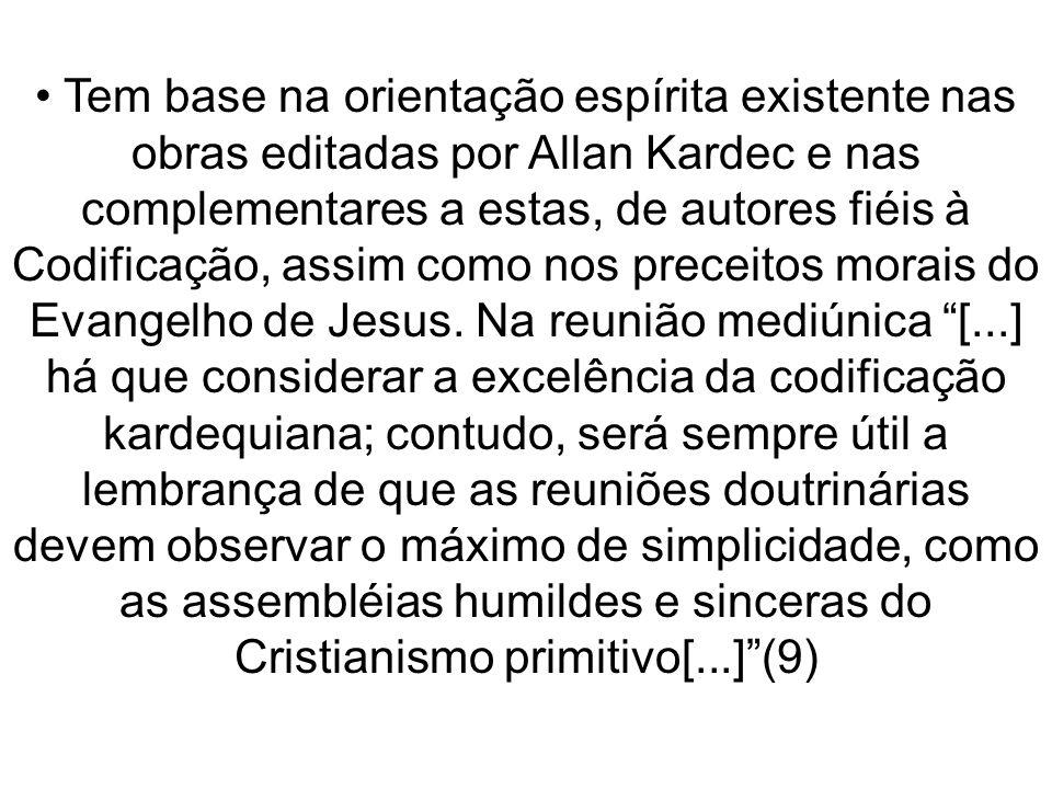 Tem base na orientação espírita existente nas obras editadas por Allan Kardec e nas complementares a estas, de autores fiéis à Codificação, assim como nos preceitos morais do Evangelho de Jesus.