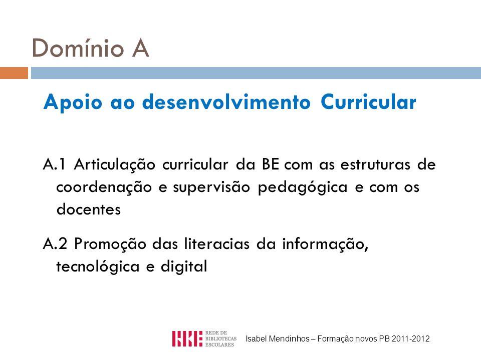 Domínio A Apoio ao desenvolvimento Curricular A.1 Articulação curricular da BE com as estruturas de coordenação e supervisão pedagógica e com os docen