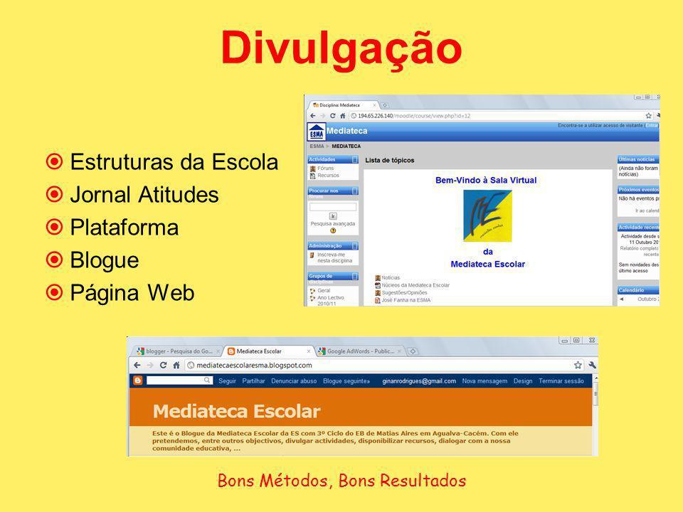 Divulgação Estruturas da Escola Jornal Atitudes Plataforma Blogue Página Web Bons Métodos, Bons Resultados