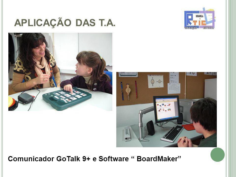 APLICAÇÃO DAS T.A. Comunicador GoTalk 9+ e Software BoardMaker