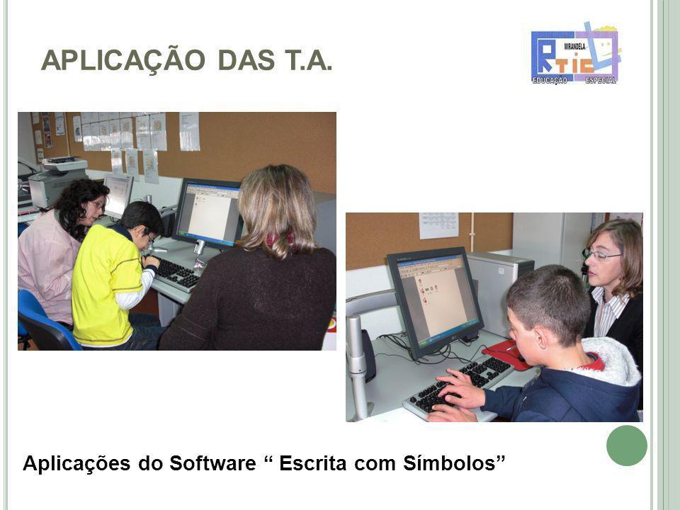 APLICAÇÃO DAS T.A. Aplicações do Software Escrita com Símbolos
