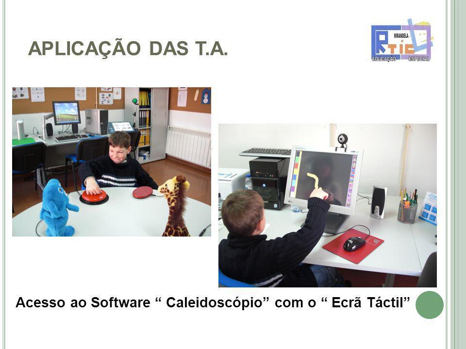 APLICAÇÃO DAS T.A. Acesso ao Software Caleidoscópio com o Ecrã Táctil