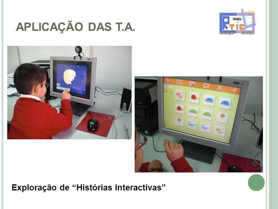 APLICAÇÃO DAS T.A. Exploração de Histórias Interactivas