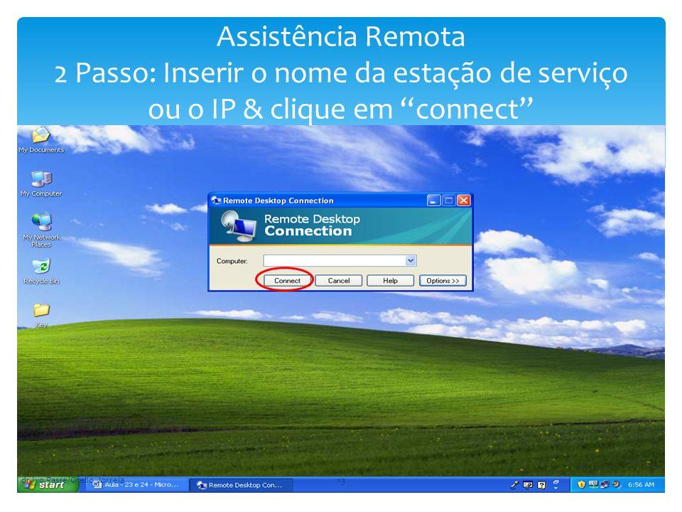 Assistência Remota 2 Passo: Inserir o nome da estação de serviço ou o IP & clique em connect dr Ivo Passe/Ofelio Jorreia13