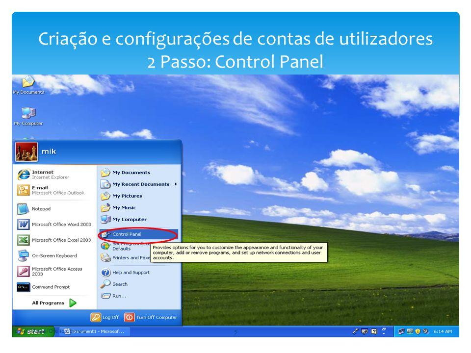 Criação e configurações de contas de utilizadores 2 Passo: Control Panel dr Ivo Passe/Ofelio Jorreia3