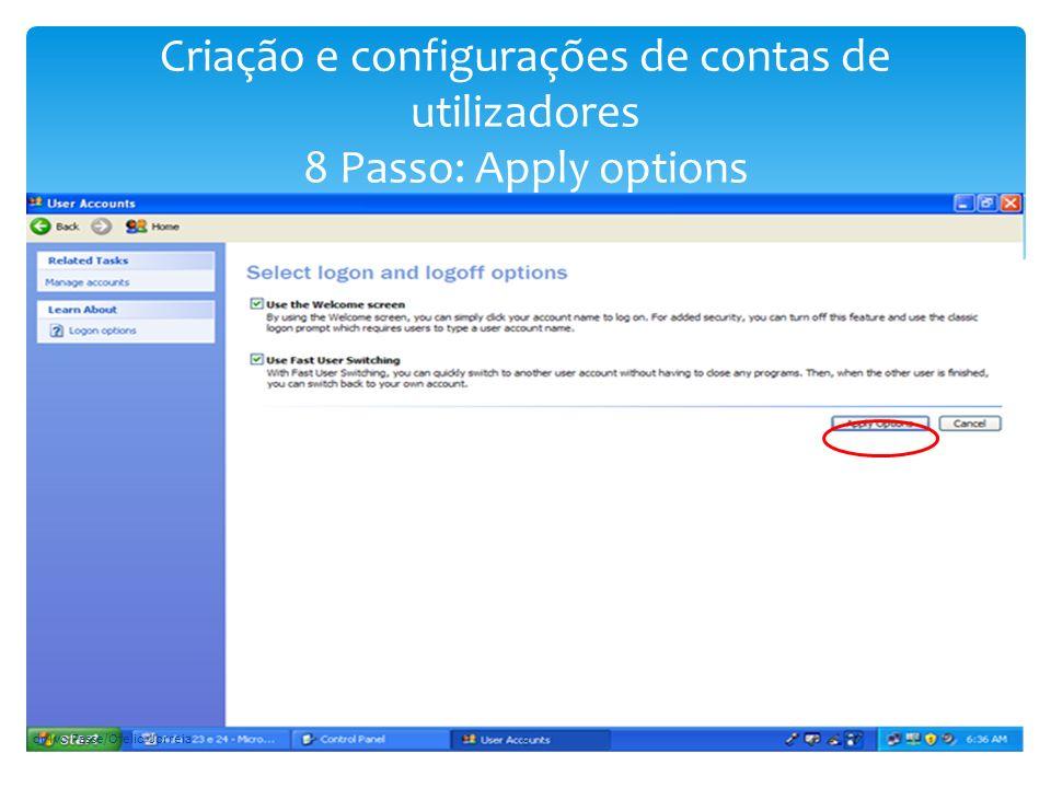 Criação e configurações de contas de utilizadores 8 Passo: Apply options dr Ivo Passe/Ofelio Jorreia9