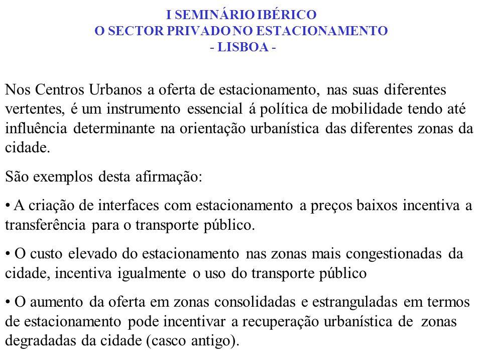 Resulta assim evidente que a política de estacionamento cabe primordialmente aos gestores da cidade e no caso concreto de Lisboa á sua Câmara Municipal.