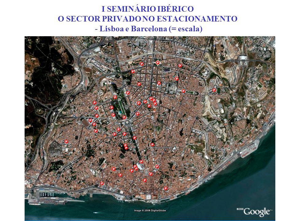 I SEMINÁRIO IBÉRICO O SECTOR PRIVADO NO ESTACIONAMENTO - Lisboa e Barcelona (= escala)