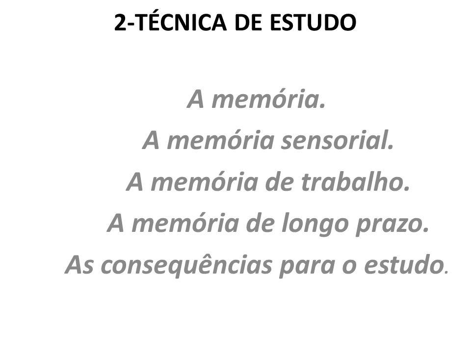 2-TÉCNICA DE ESTUDO A memória.A memória sensorial.