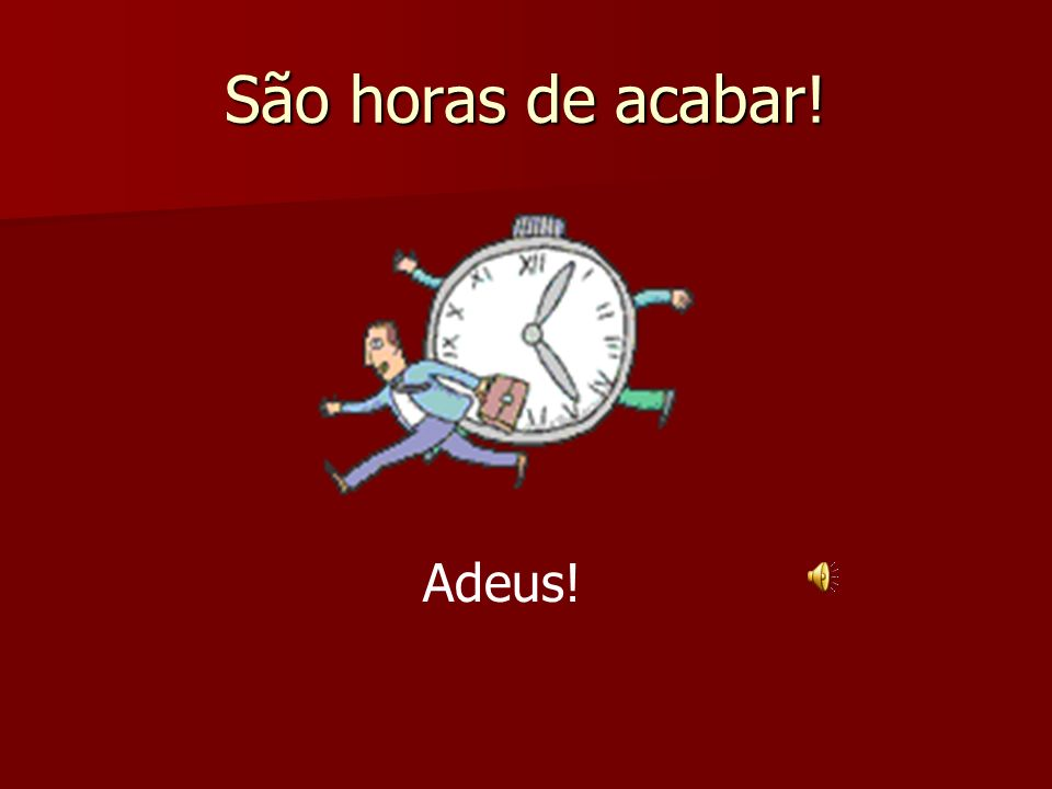 Que horas são? 12:30 PM É meio-dia e meia. 8:30 AM São oito e meia da manhã. 11:15 PM São onze e um quarto da noite. / São onze e quinze da noite.