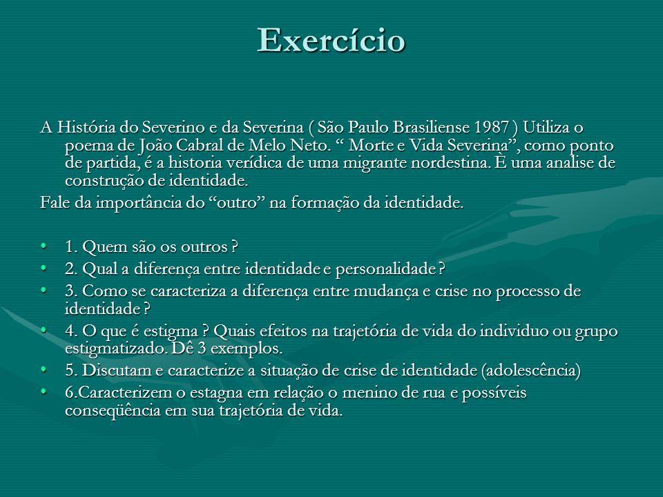 Exercício A História do Severino e da Severina ( São Paulo Brasiliense 1987 ) Utiliza o poema de João Cabral de Melo Neto. Morte e Vida Severina, como