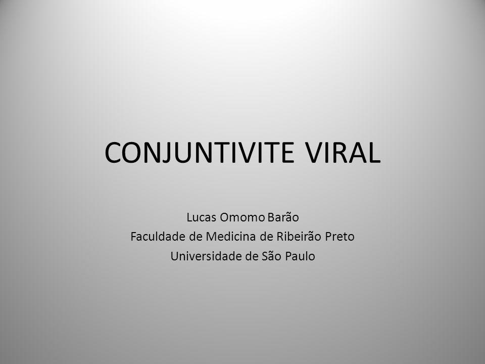 INTRODUÇÃO Inflamação das conjuntivas causadas por agentes virais.