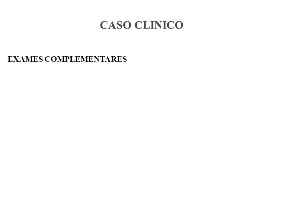 CASO CLINICO EXAMES COMPLEMENTARES