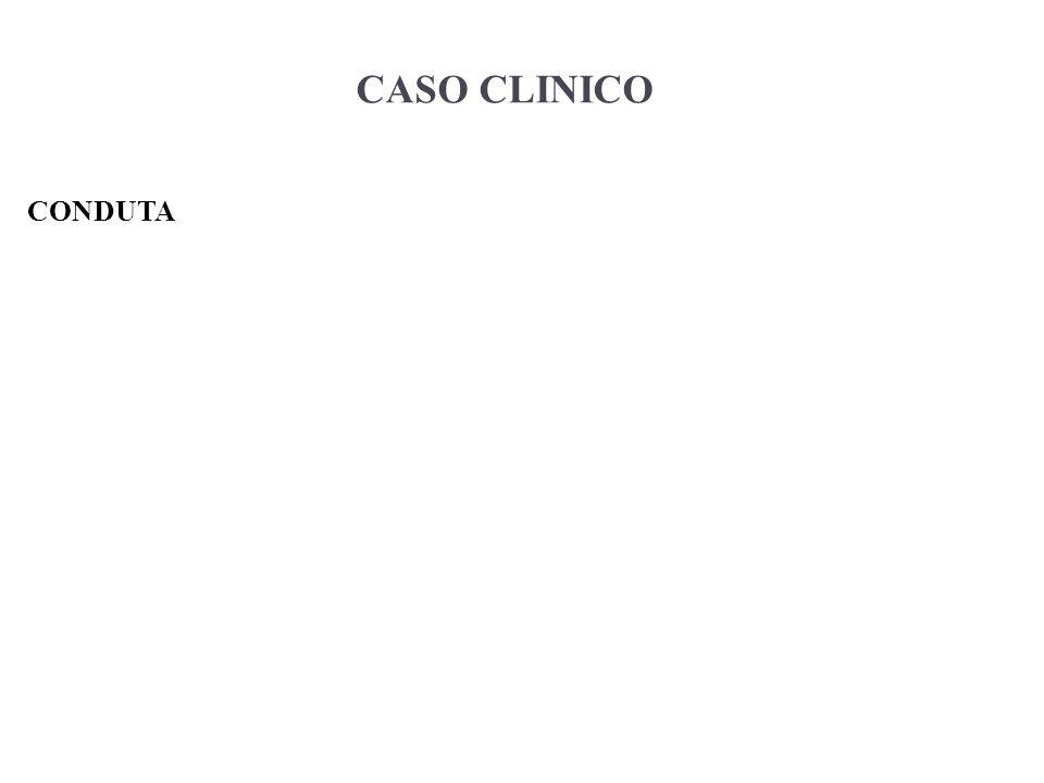 CASO CLINICO CONDUTA