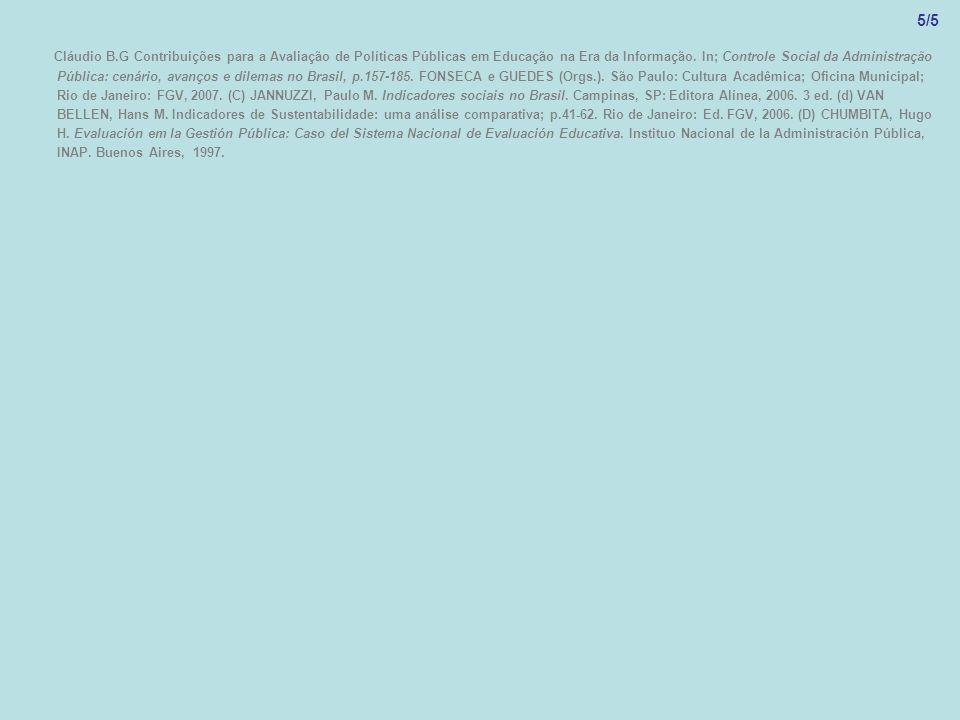 5/5 Cláudio B.G Contribuições para a Avaliação de Políticas Públicas em Educação na Era da Informação.
