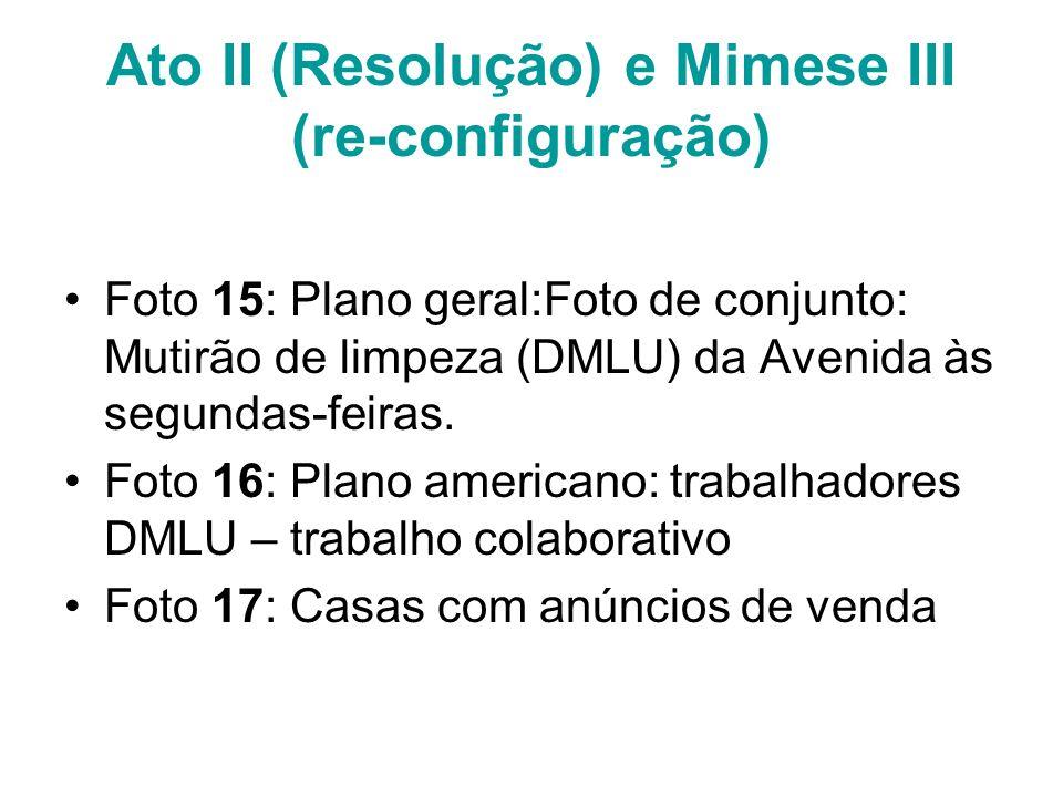Ato II (Resolução) e Mimese III (re-configuração) Foto 15: Plano geral:Foto de conjunto: Mutirão de limpeza (DMLU) da Avenida às segundas-feiras. Foto