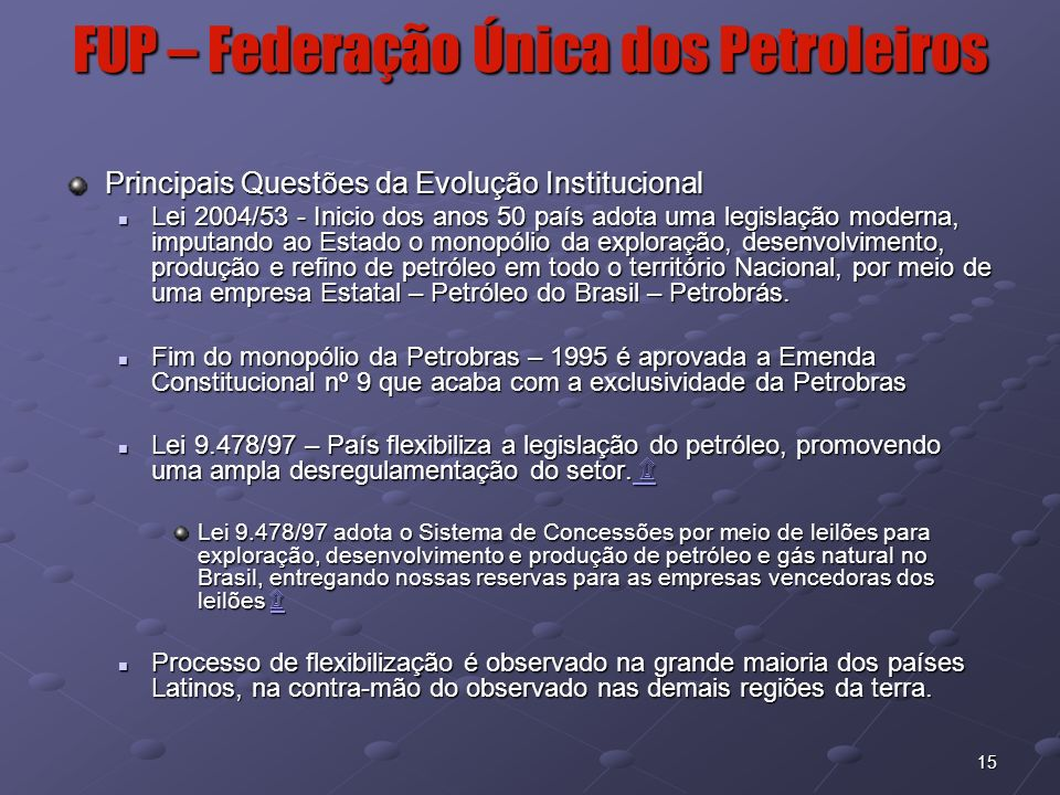 16 Principais Pontos da Lei nº 9.478/97 Criação do Conselho Nacional de Política Energética – Art.