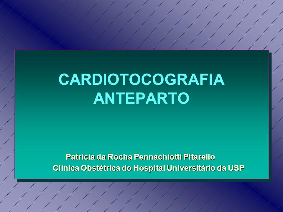 Cardiotocografia Classificação Anteparto - CTG basal ou de repouso - CTG basal ou de repouso - CTG estimulada - CTG estimulada n National Institute of Child Health (NICH) Bethesda e Chicago, EUA em 1997 Intraparto Intraparto