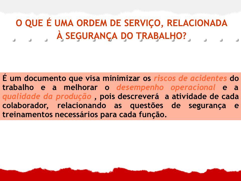 O QUE É UMA ORDEM DE SERVIÇO, RELACIONADA À SEGURANÇA DO TRABALHO.