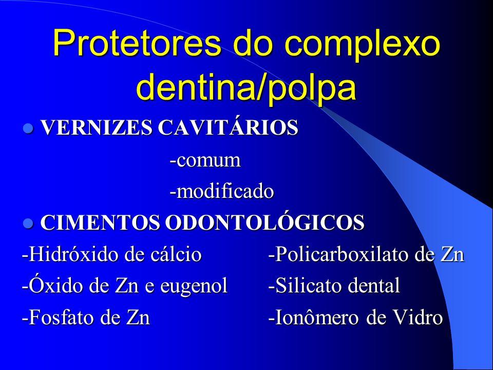 Protetores do complexo dentina/polpa Cimentos Dentais Características: -reação ácido/base formando sal + água -desintegração no meio oral -baixa resistência -alta solubilidade