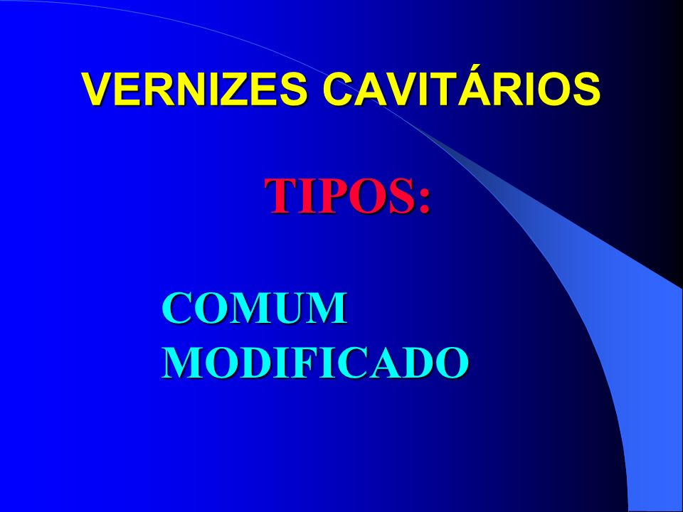VERNIZES CAVITÁRIOS Verniz comum Verniz comum -resina natural (copal e colofônia) ou resinas sintéticas dissolvidas em solvente orgânico (acetona clorofórmio ou éter).