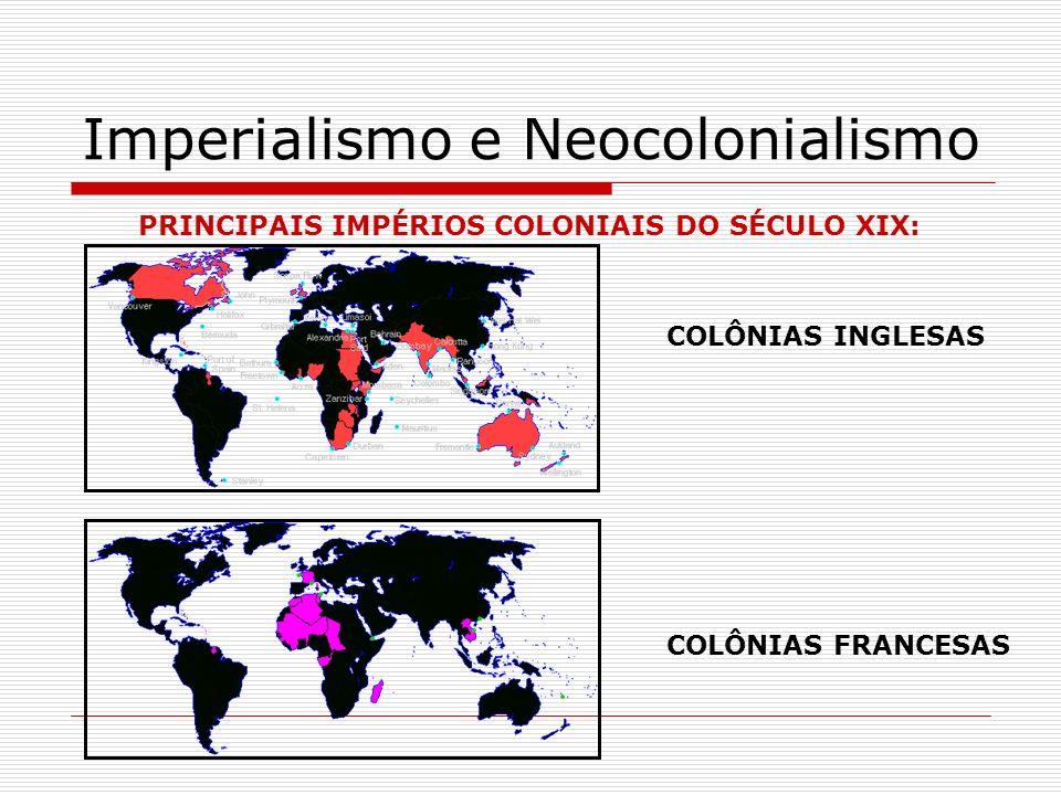 Imperialismo e Neocolonialismo Consequências do Neocolonialismo: Desestruturação de sistemas produtivos locais.
