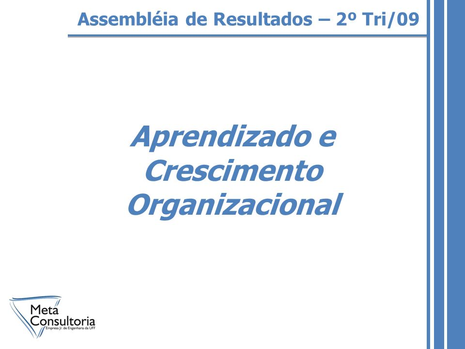 Aprendizado e Crescimento Organizacional Assembléia de Resultados – 2º Tri/09