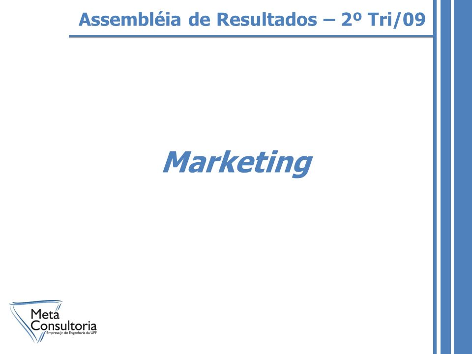 Marketing Assembléia de Resultados – 2º Tri/09