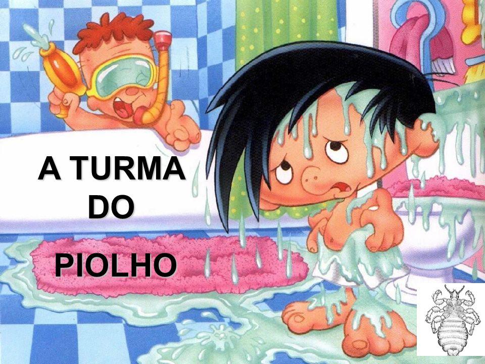A TURMA DO PIOLHO PIOLHO