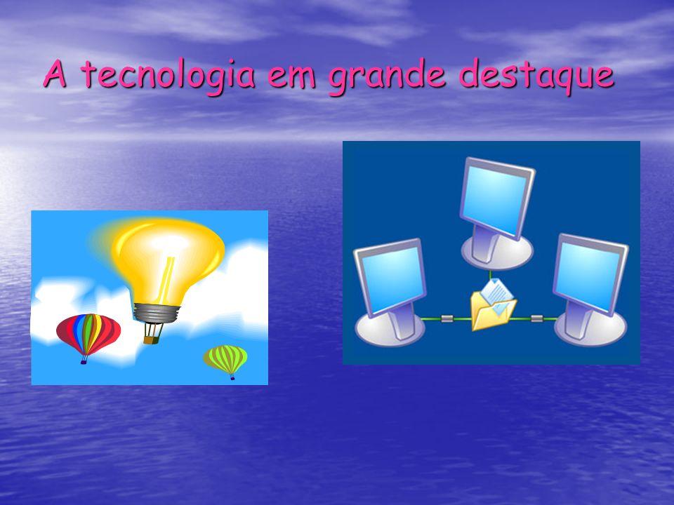 A tecnologia em grande destaque
