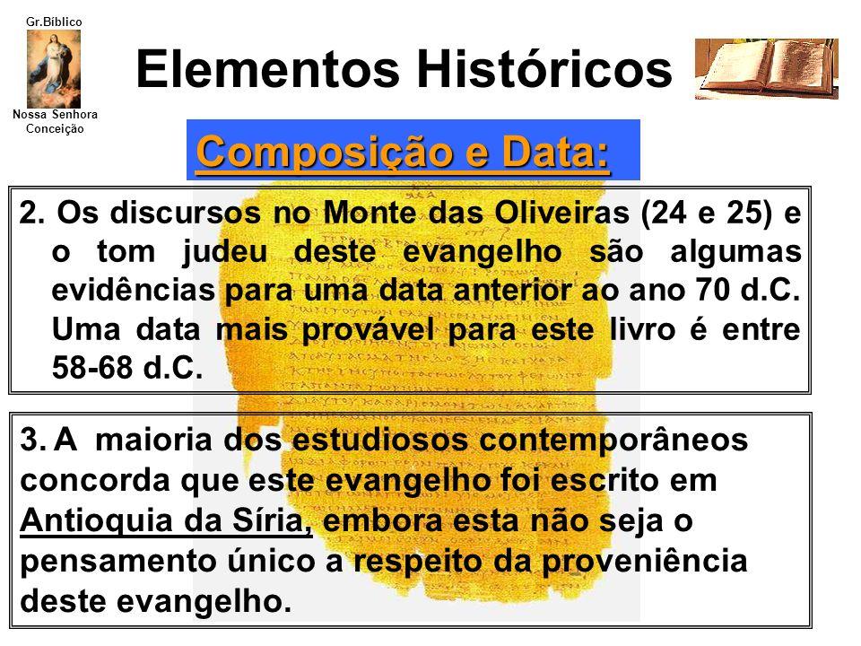 Nossa Senhora Conceição Gr.Bíblico 2. Os discursos no Monte das Oliveiras (24 e 25) e o tom judeu deste evangelho são algumas evidências para uma data