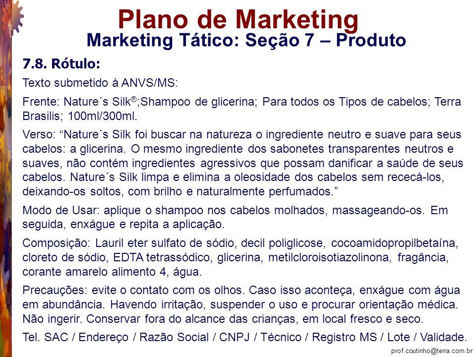 prof.coutinho@terra.com.br Plano de Marketing Marketing Tático: Seção 7 – Produto 7.8.