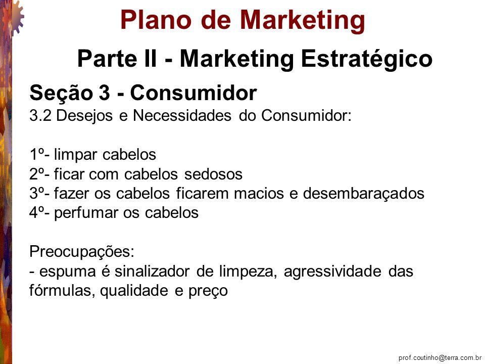 prof.coutinho@terra.com.br Plano de Marketing Marketing Tático: Seção 7 – Produto 7.9.