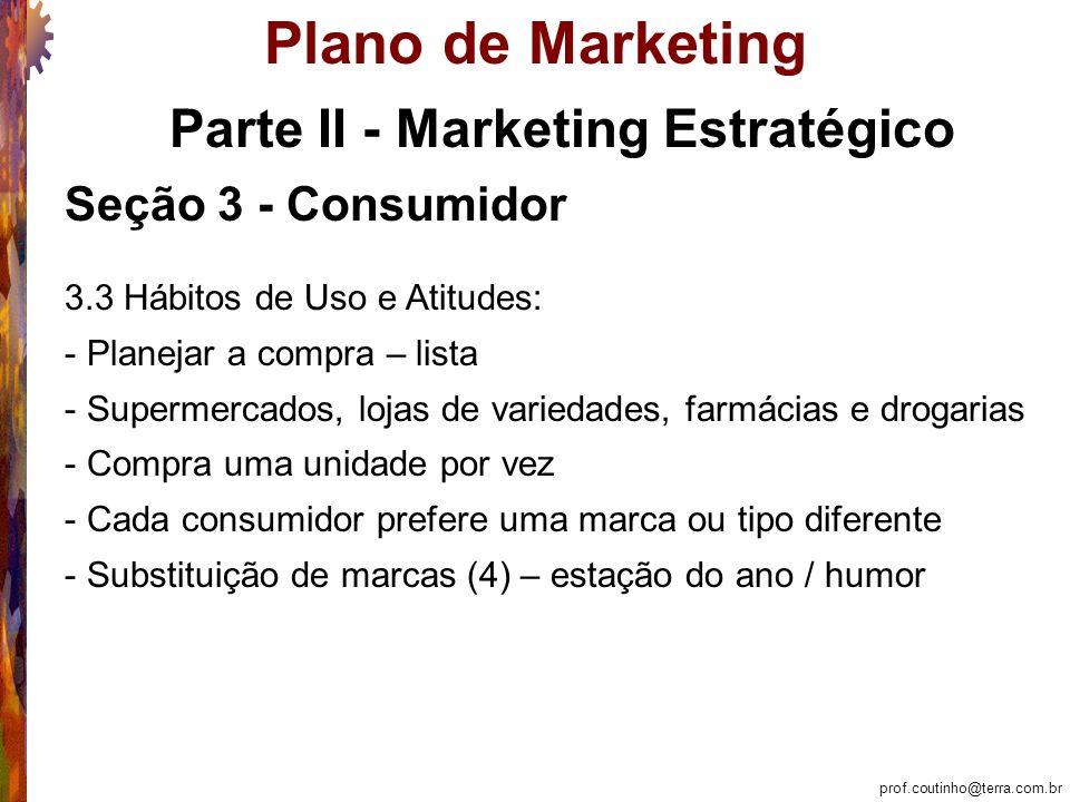 prof.coutinho@terra.com.br Plano de Marketing Marketing Tático: Seção 8 – Ponto 8.1.