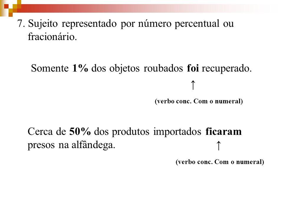 7.Sujeito representado por número percentual ou fracionário.
