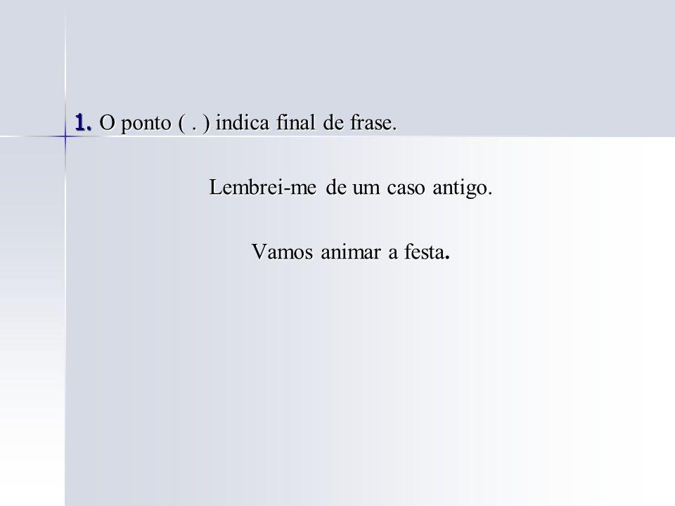 b) Separar itens de uma enumeração. As vozes do verbo são: ativa;passiva;reflexiva.